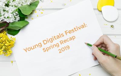 Young Digitals Festival: Spring Recap